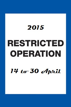 Limited Operation - 14th to 30th April 2015